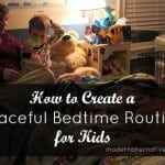 How to Create a Peaceful Bedtime Routine for Little Ones