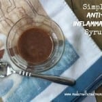 Monday Health & Wellness: Simple Anti-Inflammatory Syrup
