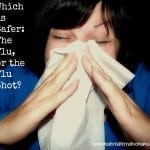 Which is Safer: The Flu, or the Flu Shot?