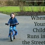 When Your Child Runs in the Street