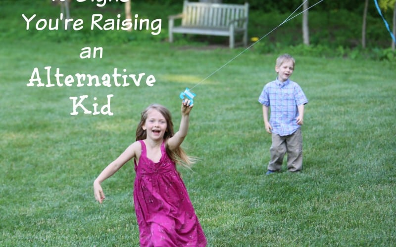 10 Signs You're Raising an Alternative Kid