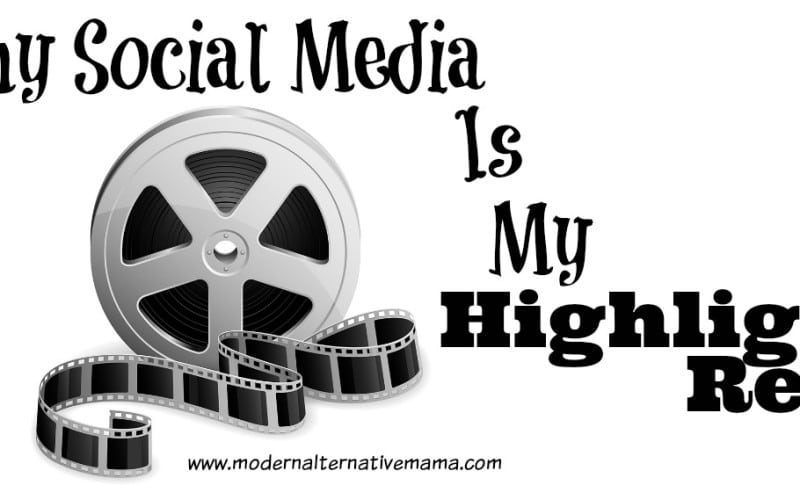 Why Social Media Is My Highlight Reel