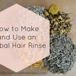 how to make and use an herbal hair rinse